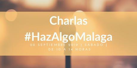 Charlas #HazAlgoMalaga tickets