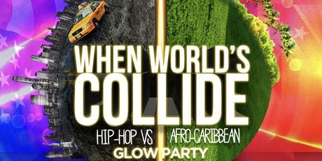 """""""When Worlds Collide"""" Hip-Hop Vs Afro-Caribbean Glow Party tickets"""