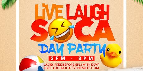 Live Laugh Soca Day Fete tickets