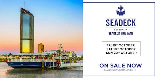 Seadeck Brisbane Final Weekend - Sun 20 Oct