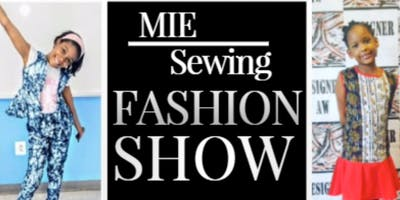 3rd Annual MIE Sewing Fashion Show