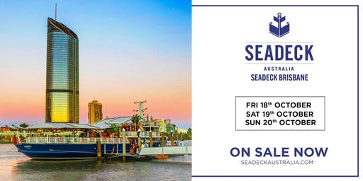 Seadeck Brisbane Final Weekend  Sat 19 Oct
