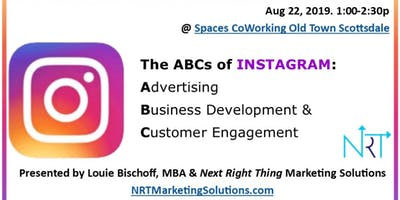 The ABCs of INSTAGRAM: Advertising; Business Development & Customer Engagement