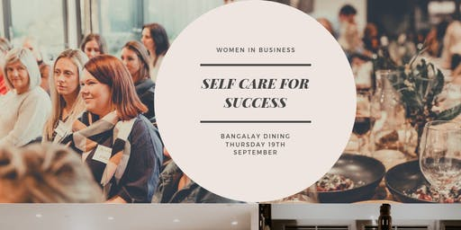 Women In Business: Self Care for Success