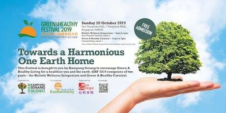 Green & Healthy Festival 2019 | Towards a Harmonious One Earth Home tickets