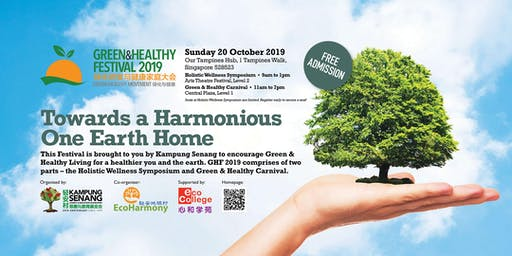 Green & Healthy Festival 2019 | Towards a Harmonious One Earth Home