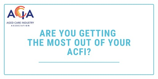 Are you getting the most out of your ACFI
