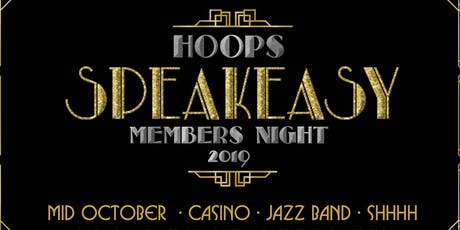 Hoops SPEAKEASY Members Night 2019 tickets