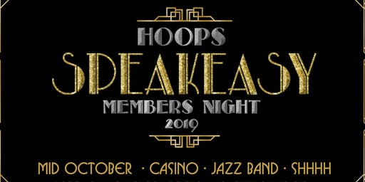 Hoops SPEAKEASY Members Night 2019