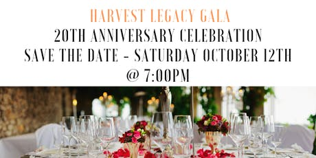 Harvest Legacy Gala - 20th Anniversary Celebration  tickets