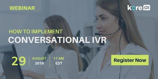 WEBINAR - How to Implement Conversational IVR