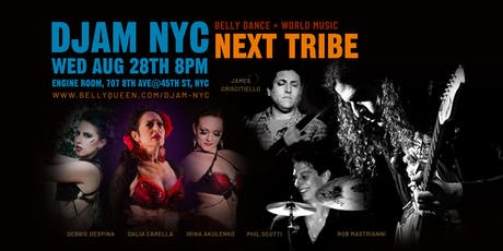 Djam NYC - World Music Night with Next Tribe and Belly Dance tickets