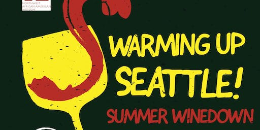 WARMING UP SEATTLE! Summer Wine Down at NAAM