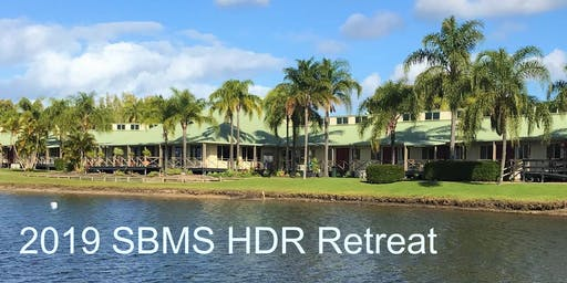2019 SBMS HDR Retreat
