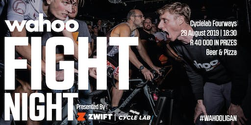 Wahoo Fight Night ! Brought to you by Zwift & Cycle Lab | WIN a KICKR CORE!