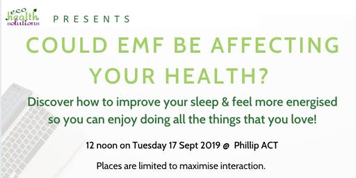 Is EMF Affecting Your Health? Regain your energy to do what you love most!