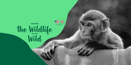 US Consulate Keeping Wildlife in the Wild Challenge tickets