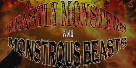 Beastly Monsters and Monstrous Beasts tickets