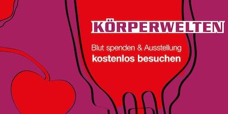 Blutspende-Aktion in den KÖRPERWELTEN Heidelberg Tickets