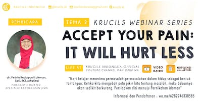 Krucils Webinar Series #2 : Accept Your Pain; It Will Hurt Less [Paid Event]