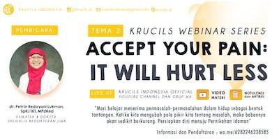 Krucils Webinar Series #2 : Accept Your Pain; It Will Hurt Less [Paid Event]