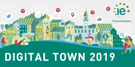 Digital Town 2019 - Digital Tools to Save You Time and Money in Your Business tickets