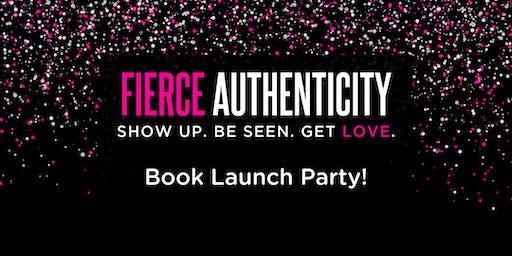 Fierce Authenticity Book Launch Party