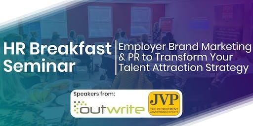 HR Breakfast Seminar – Employer Brand Marketing & PR to Transform Your Talent Attraction Strategy