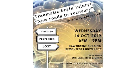 "Headway Leicester 2019 -  Traumatic Brain Injury: ""New roads to recovery"" tickets"