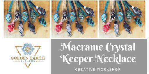 Macramé Crystal Keeper Necklace Workshop