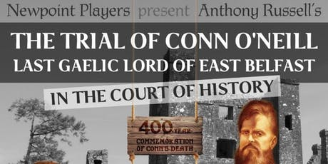Conn O'Neill Festival 2019- The Trial of Conn O'Neill tickets