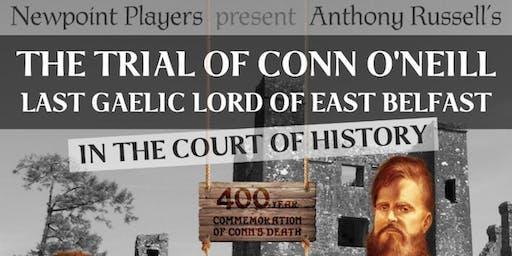 Conn O'Neill Festival 2019- The Trial of Conn O'Neill