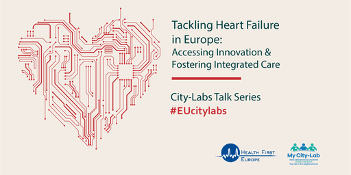 "City-Labs Talk Series meeting  ""Tackling Heart Failure in Europe: Accessing Innovation & Fostering Integrated Care"""