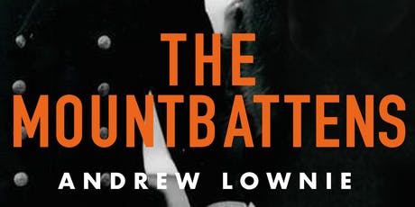 Literary talk: Dickie & Edwina: The Mountbatten's by Andrew Lownie tickets