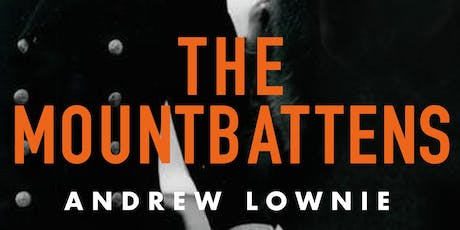 Literary talk: Dickie & Edwina: The Mountbattens by Andrew Lownie tickets