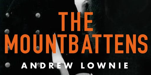 Literary talk: Dickie & Edwina: The Mountbattens by Andrew Lownie