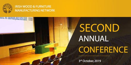 Irish Wood & Furniture Manufacturing Network (IWFMN) 2nd Annual Conference tickets