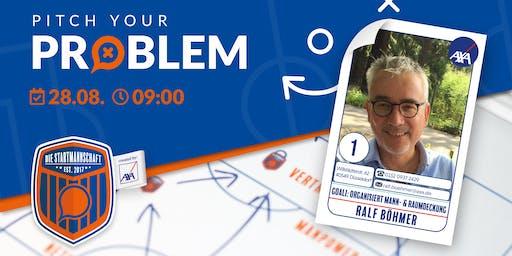 Pitch your Problem - THEMA  [Startup Versicherungen ] - mit Ralf Böhmer