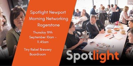 Spotlight Newport Morning Networking - Rogerstone - Thursday 19th September 2019 tickets