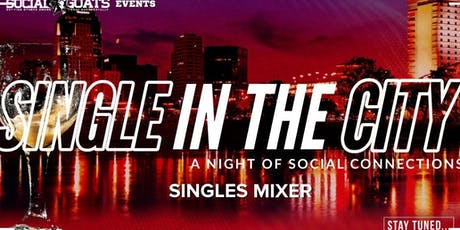 Single in the City: A Night of Social Connections  tickets