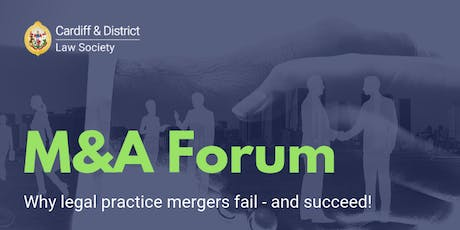 M&A Forum: Why Legal Practice Mergers Fail - And Succeed! tickets