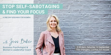 Stop Self-Sabotaging & Find Your Focus tickets
