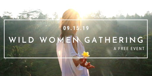 Wild Woman Gathering YYC ~ Sold Out - JOIN THE WAITLIST