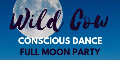 Wild Cow Conscious Dance Full Moon Party