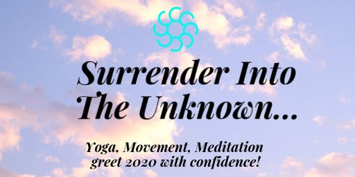 Yoga: Surrender into the Unknown