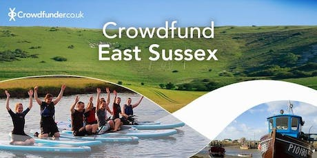 Crowdfund East Sussex - Eastbourne Workshop tickets
