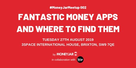 Fantastic Money Apps And Where To Find Them | #MoneyJarMeetup 002 tickets