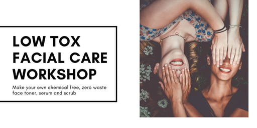Low Tox Facial Care Workshop   Make Your Own Natural Products