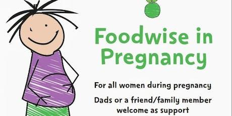 Foodwise in Pregnancy St Davids Hospital 2 Part Workshop September 2019 tickets