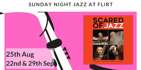 Scared Of Jazz - Sunday Night Jazz tickets